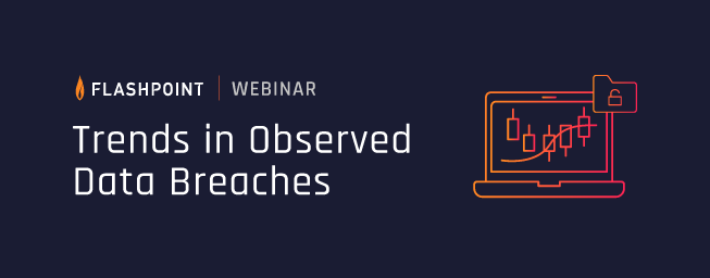 Register Now for our Observed Trends in Data Breaches Webinar
